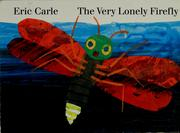 Cover of: The very lonely firefly | Eric Carle