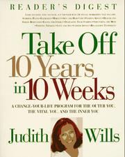Take off 10 years in 10 weeks by Judith Wills