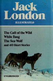 Cover of: Works of Jack London: The Call of the Wild/White Fang/the Sea-Wolf/ 43 Short Stories