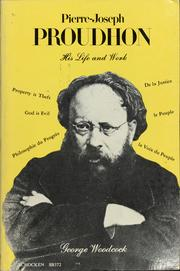 Cover of: Pierre Joseph Proudhon: his life and work | George Woodcock
