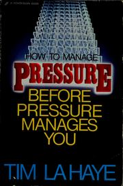 Cover of: How to manage pressure before pressure manages you