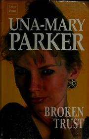 Cover of: Broken trust | Una-Mary Parker