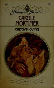 Cover of: Captive loving by Carole Mortimer