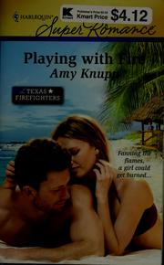 Cover of: Playing with fire | Amy Knupp