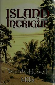 Cover of: Island intrigue | Wendy Howell Mills