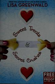 Cover of: Sweet treats & secret crushes