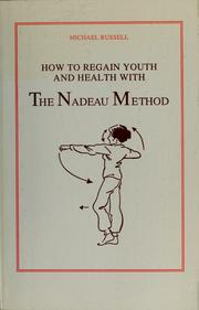 Cover of: How to Regain Youth and Health With: The Nadeau Method | J. Delgado-Figueroa