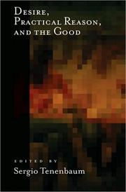 Cover of: Desire, practical reason, and the good | Sergio Tenenbaum