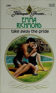 Cover of: Take away the pride | Emma Richmond