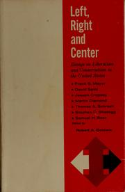 Cover of: Left, right and center | Robert A. Goldwin, Frank S. Meyer