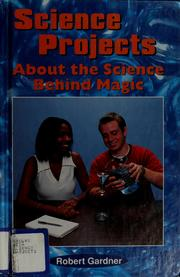 Cover of: Science projects about the science behind magic