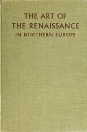 The art of the Renaissance in northern Europe by Otto Benesch
