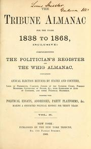 Cover of: The Tribune almanac for the years 1838 to 1868, inclusive