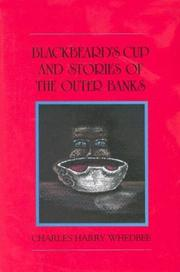 Blackbeard's cup and stories of the Outer Banks by Charles Harry Whedbee