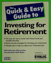 Cover of: The quick & easy guide to investing for retirement | Gail Liberman