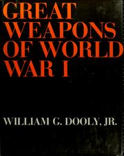 Cover of: Great weapons of World War I | William G. Dooly