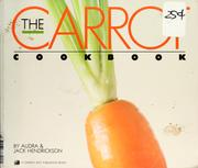 Cover of: The carrot cookbook | Audra Hendrickson