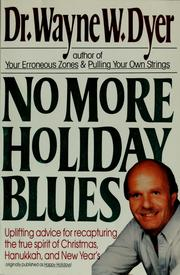 Cover of: No More Holiday Blues: Uplifting Advice for Recapturing the True Spirit of Christmas, Hanukkah, and the New Year