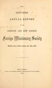 The fifty-third annual report of the Norwich and New London Foreign Missionary Society by Norwich & New London Missionary Society