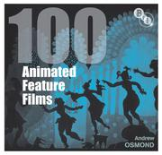 Cover of: 100 animated feature films | Andrew Osmond