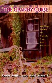 Cover of: The granny curse and other ghosts and legends from East Tennessee