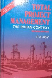 Cover of: TOTAL PROJECT MANAGEMENT The Indian Context | P. K. Joy