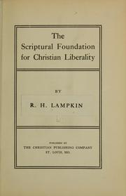 Cover of: The Scriptural foundation for Chistian liberality | Richard Henry Lampkin