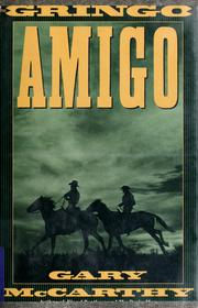 Cover of: The gringo amigo | Gary McCarthy