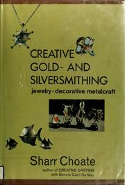Cover of: Creative gold- and silversmithing