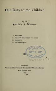 Cover of: Our duty to the children | William L. Worcester