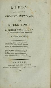 Cover of: A reply to the letter of Edmund Burke, Esq. to a noble lord | Wakefield, Gilbert