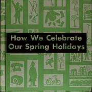 Cover of: How we celebrate our spring holidays