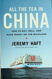 Cover of: All the tea in China | Jeremy Haft