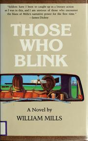Cover of: Those who blink | Mills, William