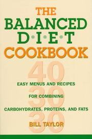 Cover of: The balanced diet cookbook | Taylor, Bill