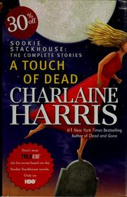 Cover of: A touch of dead: Sookie Stackhouse: the complete stories