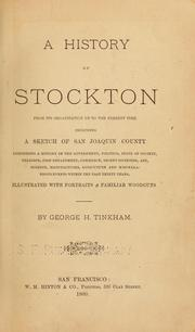 Cover of: A history of Stockton from its organization up to the present time, including a sketch of San Joaquin County | George H. Tinkham