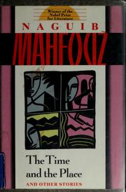 Cover of: The time and the place and other stories | Naguib Mahfouz