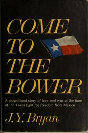 Cover of: Come to the bower | J. Y. Bryan