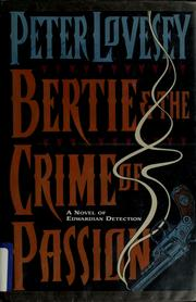 Bertie and the crime of passion by Peter Lovesey, Peter Lovesey