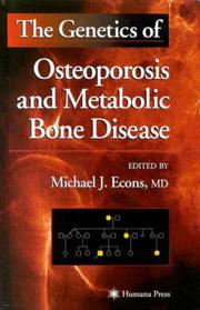 The Genetics of Osteoporosis and Metabolic Bone Disease by Michael J. Econs