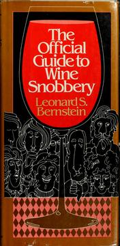 Cover of: The official guide to wine snobbery | Leonard S. Bernstein