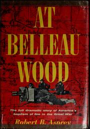 Cover of: At Belleau Wood | Robert B. (Robert Brown) Asprey