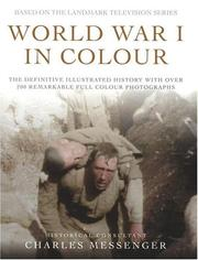 Cover of: World War I in Colour: The Definitive Illustrated History with over 200 Remarkable Full Colour Photographs