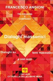 "Dialoghi massonici by ""Francesco Angioni"""