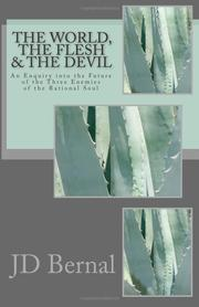 Cover of: The world, the flesh and the devil | J. D. Bernal