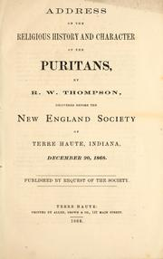 Cover of: Address on the religious history and character of the Puritans | Richard Wigginton Thompson