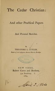 Cover of: The cedar Christian, and other practical papers | Theodore L. Cuyler