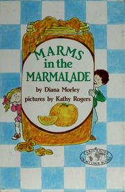 Cover of: Marms in the marmalade | Diana Morley