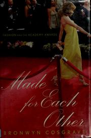 Cover of: Made for each other | Bronwyn Cosgrave